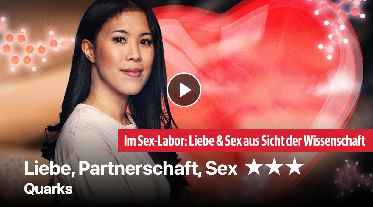 Liebe, Partnerschaft, Sex - Quarks
