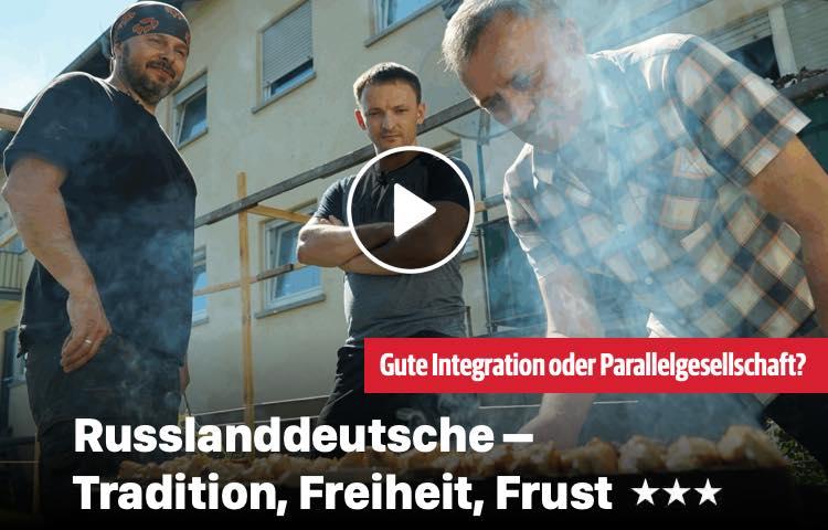 Russlanddeutsche - Tradition, Freiheit, Frust