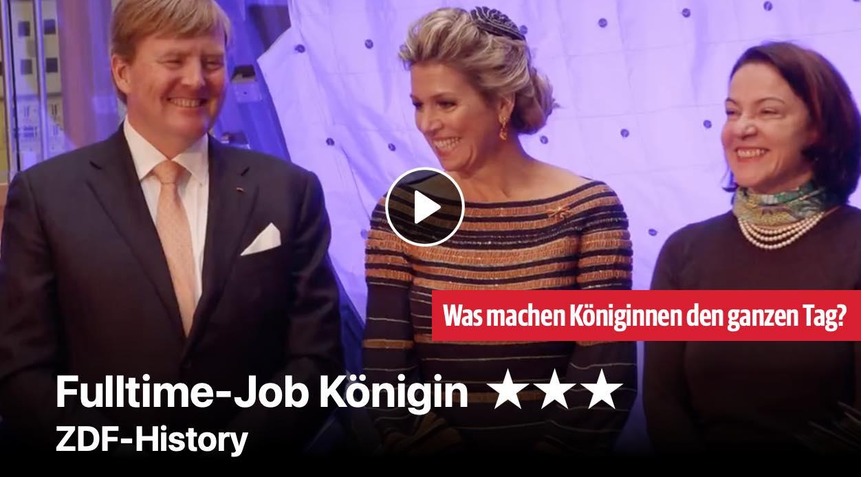 Fulltime-Job Königin - ZDF-History
