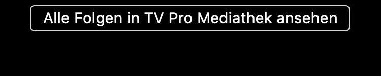 Alle Folgen in TV Pro Mediathek ansehen