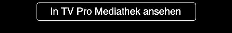 In TV Pro Mediathek ansehen
