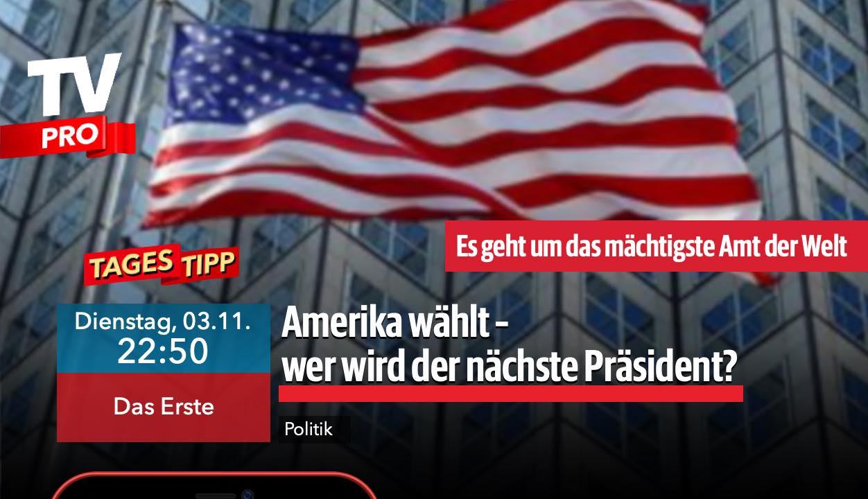 Amerika wählt: 03.11.20 um 22:50, Das Erste