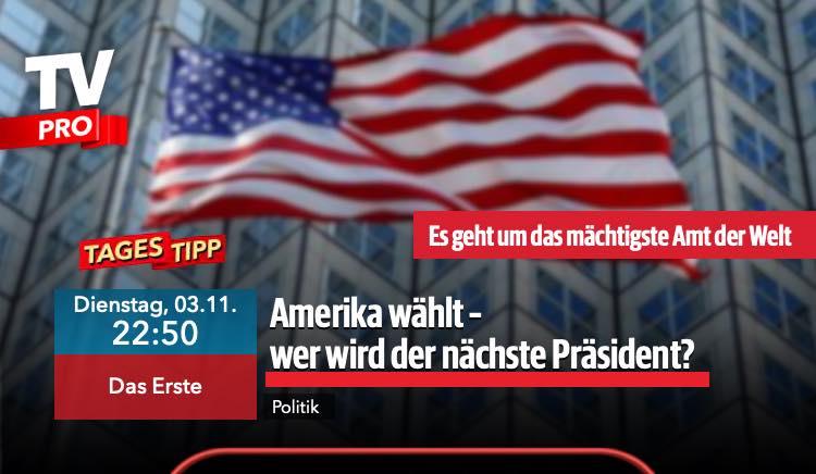 Amerika wählt: 03.11.20; 22:50; Das Erste